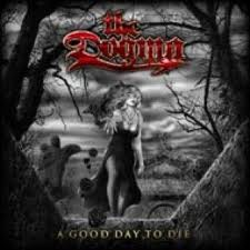 The Dogma - good day to die